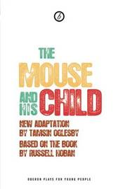 The Mouse and His Child by Tamsin Oglesby