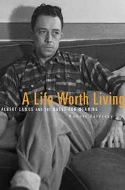 A Life Worth Living by Robert Zaretsky