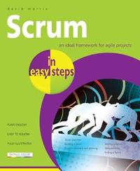 Scrum in Easy Steps: by David Morris