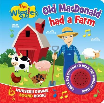 The Wiggles Nursery Rhyme Sound Book: Old Macdonald Had a Farm by Five Mile Press