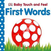 First Words: Baby Touch & Feel by DK
