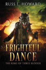 The Frightful Dance by Russ L Howard