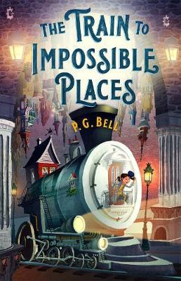 The Train to Impossible Places by P G Bell