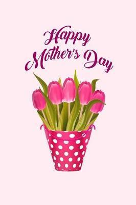 Happy Mother's Day by All Favorites Designs