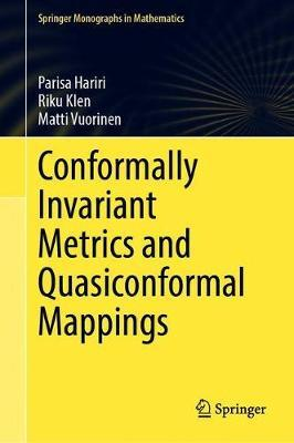 Conformally Invariant Metrics and Quasiconformal Mappings by Parisa Hariri