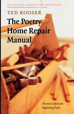 The Poetry Home Repair Manual: Practical Advice for Beginning Poets by Ted Kooser image
