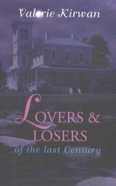 Lovers and Losers of the Last Century by Valerie Kirwan image