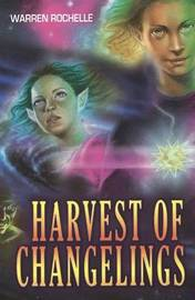 Harvest of Changelings by Warren Rochelle image