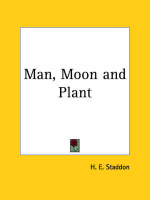 Man, Moon and Plant (1943) by H. E. Staddon