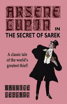 Arsene Lupin in The Secret of Sarek by Maurice Leblanc