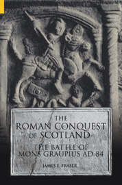 The Roman Conquest of Scotland by James E Fraser image