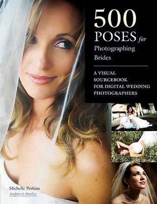 500 Poses For Photographing Brides by Michelle Perkins image