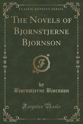 The Novels of Bjornstjerne Bjornson (Classic Reprint) by Bjornstjerne Bjornson image