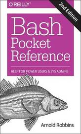 Bash Pocket Reference 2e by Arnold Robbins
