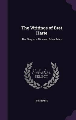 The Writings of Bret Harte by Bret Harte image