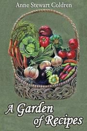 A Garden of Recipes by Anne Stewart Coldren