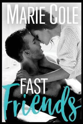 Fast Friends by Marie Cole