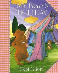 Mr Bear: Mr Bear's Holiday by Debi Gliori image