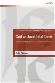 God as Sacrificial Love by Asle Eikrem image