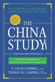 The China Study: Deluxe Revised and Expanded Edition by T. Colin Campbell