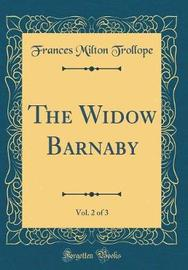 The Widow Barnaby, Vol. 2 of 3 (Classic Reprint) by Frances Milton Trollope image