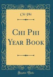 Chi Phi Year Book (Classic Reprint) by Chi Phi image