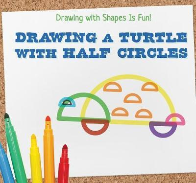 Drawing a Turtle with Half Circles by Avery Adams