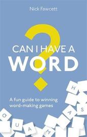 Can I Have a Word? by Nick Fawcett