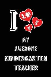 I Love My Awesome Kindergarten Teacher by Lovely Hearts Publishing