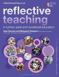 Reflective Teaching in Further, Adult and Vocational Education by Sam Duncan