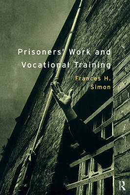 Prisoners' Work and Vocational Training by Frances H. Simon image