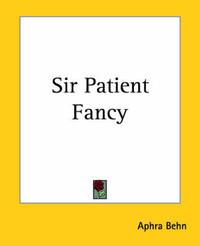 Sir Patient Fancy by Aphra Behn