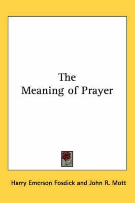 The Meaning of Prayer by Harry Emerson Fosdick image