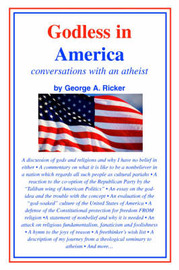 Godless in America: Conversations with an Atheist by George A Ricker