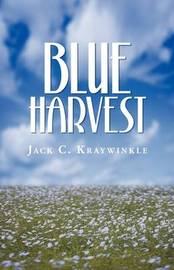 Blue Harvest by Jack C. Kraywinkle