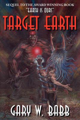 Target Earth by Gary, W. Babb