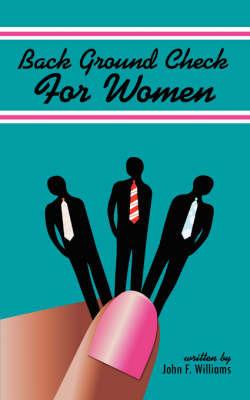 Back Ground Check for Women by John F Williams, Far (University of Sydney, Sydney, Australia)
