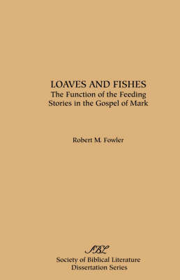 Loaves and Fishes by Robert, M. Fowler