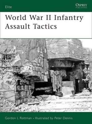 World War II Fortification Assault Tactics by Gordon Rottman