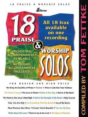 18 Praise & Worship Solos : For Medium and High Voice