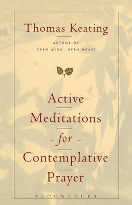 Active Meditations for Contemplative Prayer by Thomas Keating, O.C.S.O.