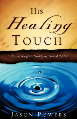 His Healing Touch by Jason Powers