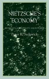 Nietzsche's Economy by P Sedgwick