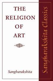 The Religion of Art by Sangharakshita image