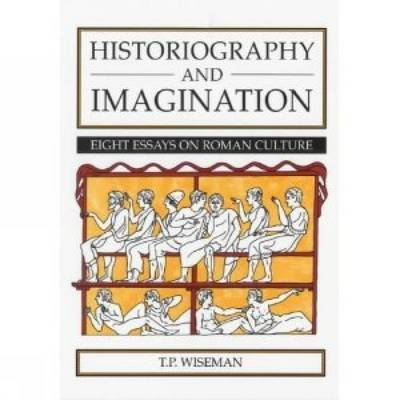 Historiography and Imagination by T.P. Wiseman image