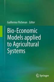 Bio-Economic Models applied to Agricultural Systems