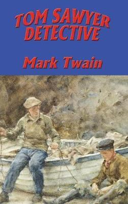 Tom Sawyer, Detective by Mark Twain ) image