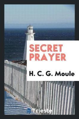 Secret Prayer by H.C.G. Moule image