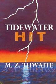 Tidewater Hit by M Z Thwaite