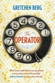 The Operator: You can't unhear a secret . . . by Gretchen Berg image